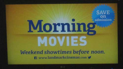 Landmark Cinemas morning movies